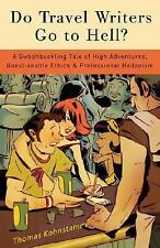 Do Travel Writers Go to Hell?: A Swashbuckling Tale of High Adventures-ExLibrary