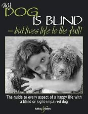My Dog is Blind - But Lives Life to the Full! (HH4291) ONLY 2 COPIES REMAINING!