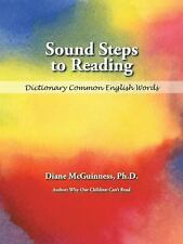 Sound Steps to Reading : Dictionary Common English Words by Diane McGuinness...