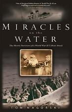 Miracles on the Water: The Heroic Survivors of a World War II U-Boat Attack, Nag