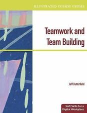 Illustrated Course Guides: Teamwork & Team Building - Soft Skills for a Digital