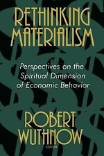 Rethinking Materialism: Perspectives on the Spiritual Dimension of Economic Beh