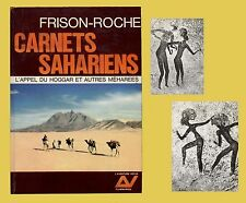 Carnets Sahariens L'APPEL DU HOGGAR ET AUTRES MÉHARÉES Flammarion Frison Roche