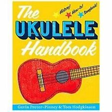 The Ukulele Handbook by Tom Hodgkinson and Gavin Pretor-Pinney (2013, Paperback)