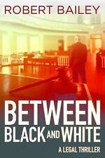 McMurtrie and Drake Legal Thrillers 2: Between Black and White by Robert...