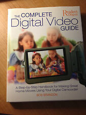 The Complete Digital Video Guide : A Step-by-Step Handbook for Making Great..717