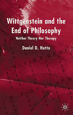 Wittgenstein and the End of Philosophy: Neither Theory Nor Therapy by Daniel...