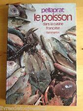Le Poisson Dans La Cuisine Francaise - H-P Pellaprat