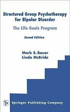 Structured Group Psychotherapy for Bipolar Disorder: The Life Goals Program