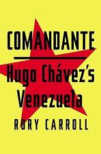 Comandante: Hugo Chávez's Venezuela, Carroll, Rory, Good Condition, Book