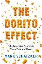 The Dorito Effect : The Surprising New Truth about Food and Flavor by Mark...