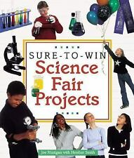 SURE-TO-WIN SCIENCE FAIR PROJECTS by Heather Smith and Joe Rhatigan (2002)