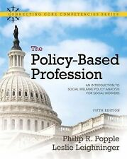 The Policy-Based Profession : An Introduction to Social Welfare Policy...