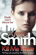 Kill Me Twice by Anna Smith - New Book (Paperback, 2016)