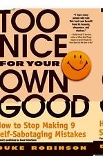 Too Nice for Your Own Good: How to Stop Making 9 Self-Sabotaging Mistakes, Robin