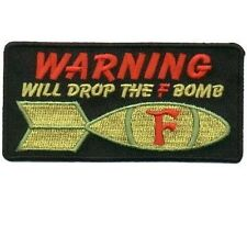 WARNING WILL DROP THE F BOMB EMROIDERED 4.0 INCH VELCRO PATCH
