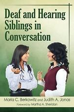 Deaf and Hearing Siblings in Conversation by Judith A. Jonas and Marla C....