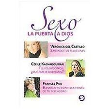 Sexo: La puerta a Dios (Spanish Edition) by del Castillo, Verónica, Kachadouria