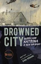Drowned City : Hurricane Katrina and New Orleans by Don Brown (2015, Picture...
