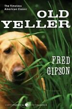 Perennial Classics: Old Yeller by Fred Gipson and Steven Polson (2009,...