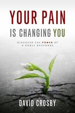 NEW - Your Pain Is Changing You: Discover the Power of a Godly Response