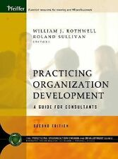 Practicing Organization Change and Development: A Guide for Consultants (J-B O-D