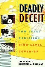 Deadly Deceit: Low-level Radiation, High-level Cover-up-ExLibrary