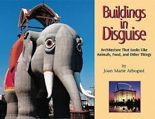 Buildings in Disguise : Architecture That Looks Like Animals, Food, and Other...