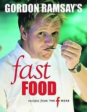 GORDON RAMSAY'S FAST FOOD: Recipes from The F Word  : WH1/2 : PBL615 : NEW BOOK