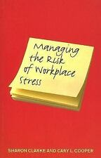 Managing the Risks of Workplace Stress: Health and Safety Hazards-ExLibrary