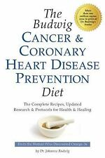 The Budwig Cancer & Coronary Heart Disease Prevention Diet: The Revolutionary Di