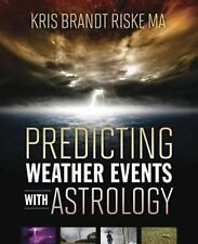 Predicting Weather Events with Astrology by MA, Kris Brandt Riske (2014,...