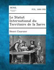 Le Statut International du Territoire de la Sarre by Henri Coursier (2013,...