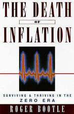 The Death of Inflation: Surviving and Thriving in the Zero Era, Roger Bootle