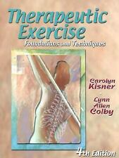 Therapeutic Exercise : Foundations and Techniques by Carolyn Kisner and Lynn...