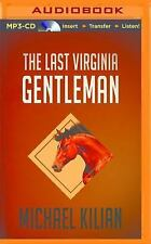 Last Virginia Gentleman by Michael Kilian (2016, MP3 CD, Unabridged)