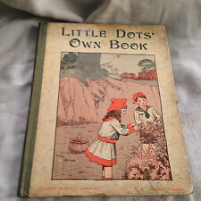 Harry B Nielson, Dora Westcott, P W Dickinson - Little Dot's Own Book - 1st 1918