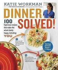 Dinner Solved! : 100 Ingenious Recipes That Make the Whole Family Happy,...