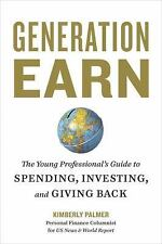 Generation Earn: The Young Professional's Guide to Spending, Investing-ExLibrary