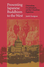 PRESENTING JAPANESE BUDDHISM TO THE WEST: ORIENTALISM, OCCIDENTALISM & ... @NEW@
