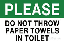 Do Not Throw Paper Towels in Toilet Sign Print Poster Poster Print, 19x13
