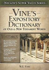 Super Value Ser.: Vine's Expository Dictionary of the Old and New Testament...