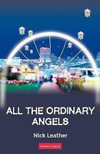 Modern Plays: All the Ordinary Angels by Nick Leather (2005, Paperback)