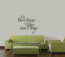 THE BEST THINGS IN LIFE AREN'T THINGS WALL QUOTE DECAL STICKER VINYL HOME SAYING