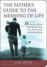 The Father's Guide to the Meaning of Life: What Being a Dad Has Taught Me About