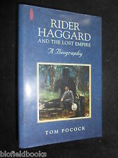 SIGNED: Tom Pocock - Rider Haggard and the Lost Empire; A Biography - 1993-1st