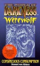 Conspicuous Consumption (The World of Darkness : Werewolf)