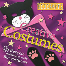 Creative Costumes: Recycle Material to Make Fun Costumes (Ecocrafts), n/a