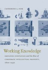 Studies in Legal History: Working Knowledge : Employee Innovation and the...
