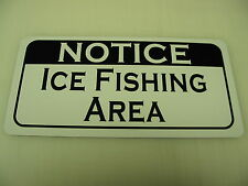 NOTICE ICE FISHING AREA Metal Sign 4 Hunting Fish Duck Cabin Tackle Box